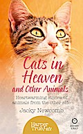Cats in Heaven: And Other Animals. Heartwarmi ...
