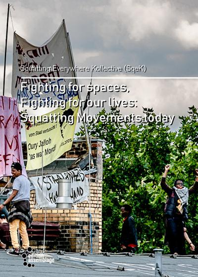 Fighting for spaces, Fighting for our lives: Squatting Movements today