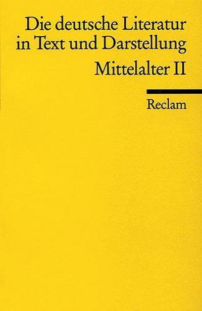 die-deutsche-literatur-ein-abriss-in-text-und-darstellung-mittelalter-ii-reclams-universal-biblio