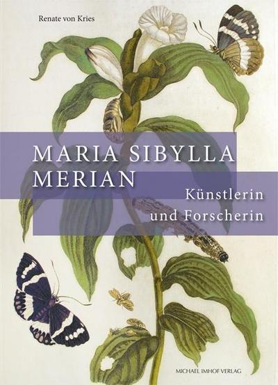maria-sibylla-merian-kunstlerin-und-forscherin-die-metamorphosis-insectorum-surinamensium-aus-kuns, 11.40 EUR @ rheinberg