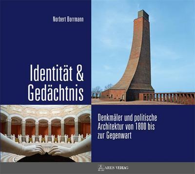 identitat-gedachtnis-denkmaler-und-politische-architektur-von-1800-bis-zur-gegenwart