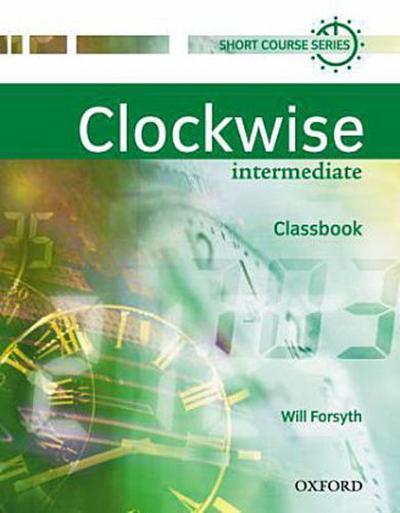 clockwise-intermediate-classbook-a-multi-level-short-course-in-general-english-mit-integriertem-