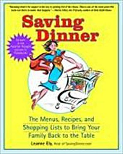 saving-dinner-the-menus-recipes-and-shopping-lists-to-bring-your-family-back-to-the-table