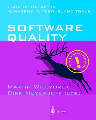 Software Quality: State of the Art in Management, Testing, and Tools - Springer Berlin Heidelberg - Taschenbuch, Englisch, Dirk Meyerhoff, State of the Art in Management, Testing, and Tools, State of the Art in Management, Testing, and Tools