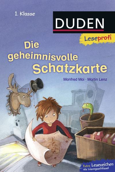 Duden Leseprofi – Die geheimnisvolle Schatzkarte, 1. Klasse (DUDEN Leseprofi 1. Klasse)