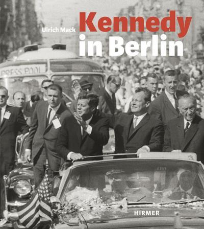Kennedy in Berlin ? ?Ich bin ein Berliner? ?