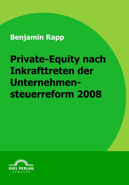 Private-Equity-nach-Inkrafttreten-der-Unternehmensteuerreform-2008-Benjami