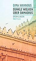 Dunkle Wolken über Damaskus: Erzählungen