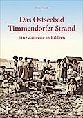 Ostseebad Timmendorfer Strand; Eine  Zeitreis ...