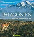 Patagonien; Magisches Land am Ende der Welt   ...