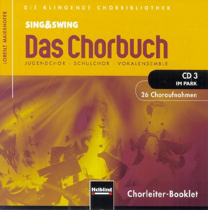 Sing-amp-Swing-Das-Chorbuch-CD-3-034-034-Im-Park-034-034-26-Choraufnahmen-Lorenz-Maie