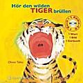 Hör den wilden Tiger brüllen; 1 Wort - 1 Bild ...