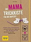 Die Mama-Trickkiste für die Babyzeit: Schlafl ...