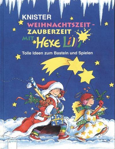 Weihnachtszeit - Zauberzeit mit Hexe Lilli: In neuer Rechtschreibung