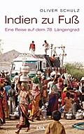 Indien zu Fuß: Eine Reise auf dem 78. Längeng ...