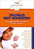 Taunus mit Kindern: 500 Ausflüge, Aktivitäten ...