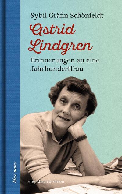 astrid-lindgren-erinnerungen-an-eine-jahrhundertfrau-blue-notes-