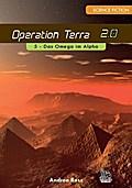Operation Terra 2.0 - Das Omega im Alpha