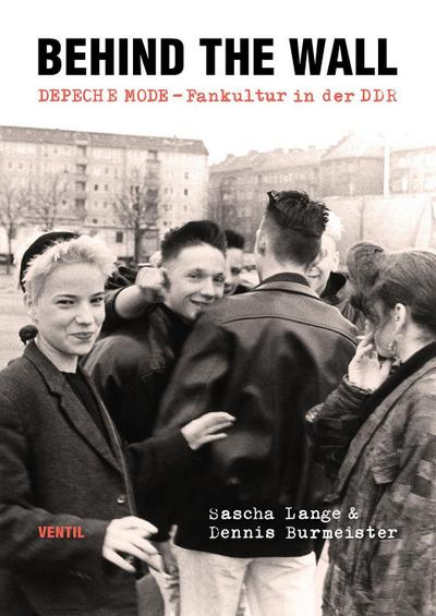 Behind the Wall: DEPECHE MODE-Fankultur in der DDR