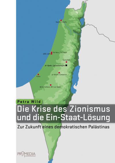 Die Krise des Zionismus und die Ein-Staat-Lösung: Zur Zukunft eines demokratischen Palästinas