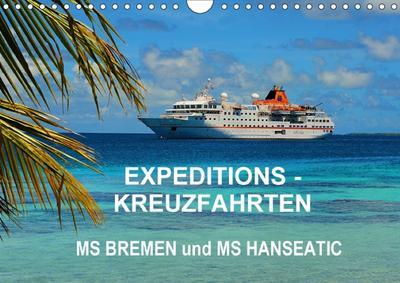 Expeditions-Kreuzfahrten MS BREMEN und MS HANSEATIC (Wandkalender 2018 DIN A4 quer) Dieser erfolgreiche Kalender wurde dieses Jahr mit gleichen Bildern und aktualisiertem Kalendarium wiederveröffentli