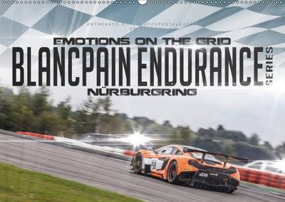 EMOTIONS ON THE GRID - Blancpain Endurance Series Nürburgring (Wandkalender 2018 DIN A2 quer)