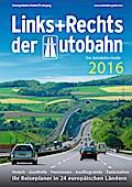 Links+Rechts der Autobahn 2016: Der Autobahn- ...