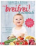 Das breifrei!-Kochbuch: So schmeckt es dem Ba ...