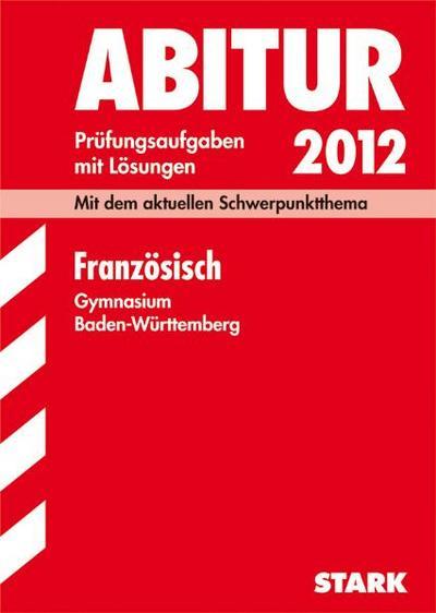 abitur-2012-prufungsaufgaben-mit-losungen-franzoisch-gymnasium-baden-wurttemberg-mit-dem-aktuell