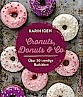Cronuts, Donuts & Co: Über 50 trendige Backideen