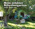Mein schöner Schrebergarten: idyllisch - natü ...