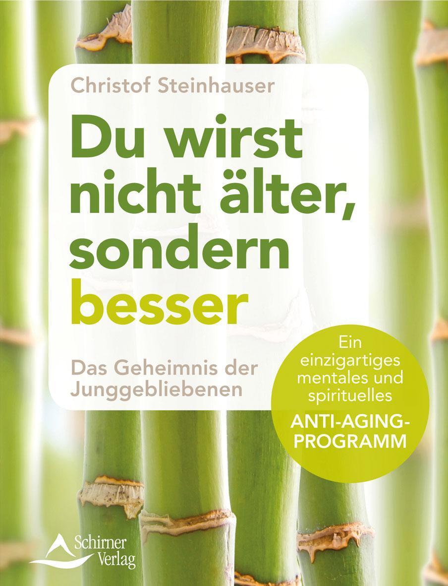 Du-wirst-nicht-aelter-sondern-besser-Christof-Steinhauser