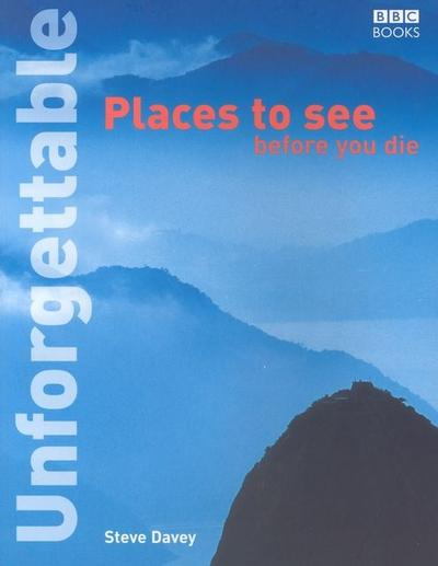 unforgettable-places-to-see-before-you-die-unforgettable-before-you-die-