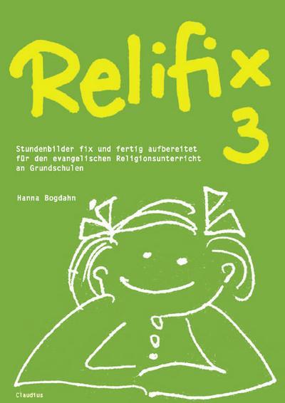 relifix-3-stundenbilder-fix-und-fertig-aufbereitet-fur-den-evangelischen-religionsunterricht-an-gru