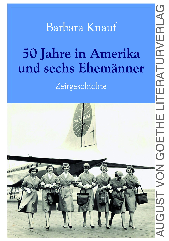 Barbara-Knauf-50-Jahre-in-Amerika-und-sechs-Ehemaenner-9783837220247