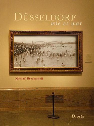 Düsseldorf wie es war Michael Brockerhoff