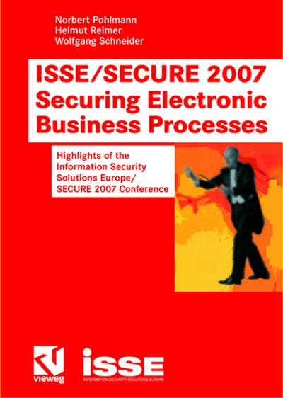isse-secure-2007-securing-electronic-business-processes-highlights-of-the-information-security-solu