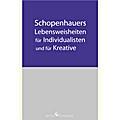 Schopenhauers Lebensweisheiten für Individual ...
