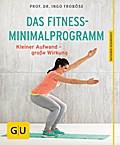 Das Fitness-Minimalprogramm: Kleiner Aufwand  ...
