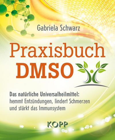 praxisbuch-dmso-das-naturliche-universalheilmittel-hemmt-entzundungen-lindert-schmerzen-und-stark