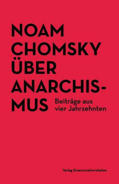 Über Anarchismus: Beiträge aus vier Jahrzehnten