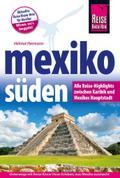 Mexiko Süden - Alle Reise-Highlights zwischen ...