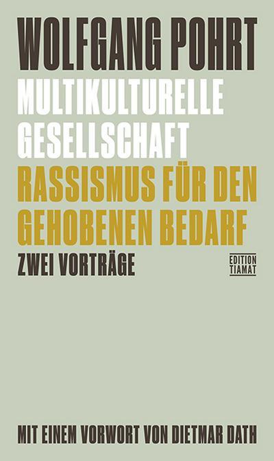 Multikulturelle Gesellschaft & Rassismus für den gehobenen Bedarf: Zwei Vorträge (Critica Diabolis)