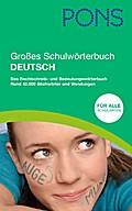 PONS Großes Schulwörterbuch Deutsch: Das Rechtschreib- und Bedeutungswörterbuch. Für Schüler, aller Schularten bis zum Abitur
