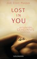 Lost in you. Verlockendes Geheimnis: Erotisch ...