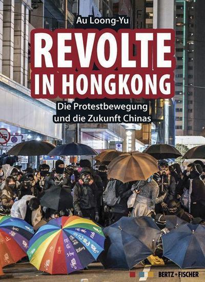 Revolte in Hongkong: Die Protestbewegung und die Zukunft Chinas