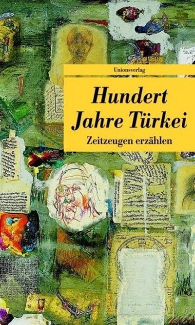 Hundert Jahre Türkei: Zeitzeugen erzählen (Unionsverlag Taschenbücher)