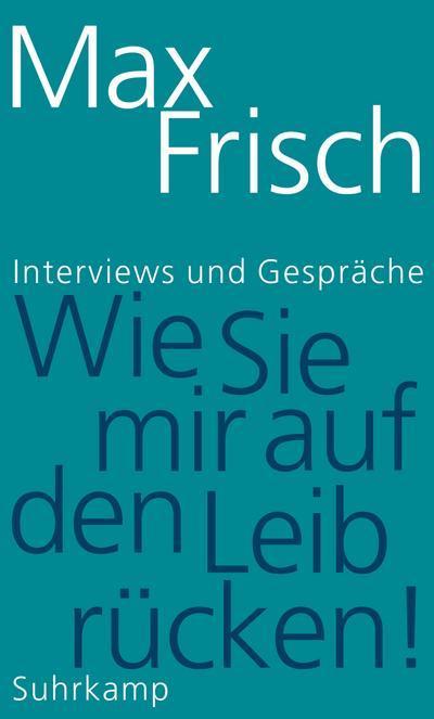 »Wie Sie mir auf den Leib rücken!«: Interviews und Gespräche