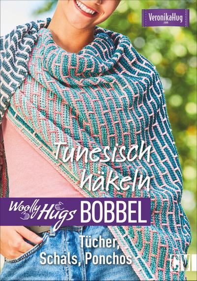 woolly-hugs-bobbel-tunesisch-hakeln-tucher-schals-ponchos-mit-grundkurs-tunesisch-hakeln-mit-