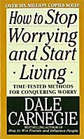 How to Stop Worrying and Start Living. Sorge dich nicht - lebe, englische Ausgabe